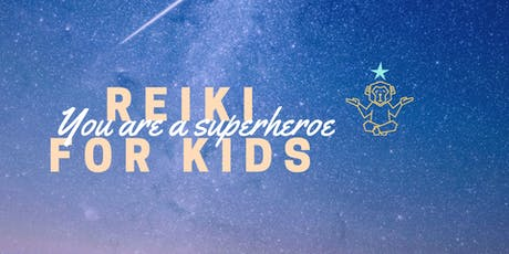 Reiki for Kids - You are a Superhéroe tickets