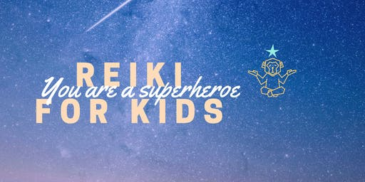 Reiki for Kids - You are a Superhéroe
