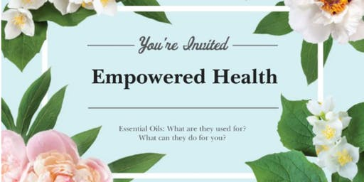 Empowered Health with Essential Oils