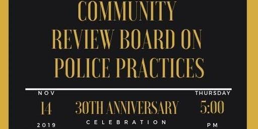 Community Review Board on Police Practices 30th Anniversary Celebration