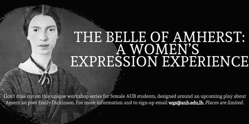 The Belle of Amherst Workshop Series: A Women's Expression Experience