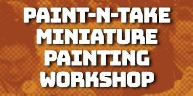 Paint and Take Miniatures Painting Event