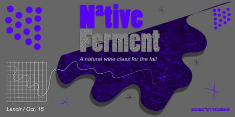 Natural Wine for the Fall: Native Ferment tickets