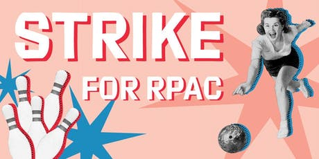 Strike for RPAC | Bowling Fundraiser tickets
