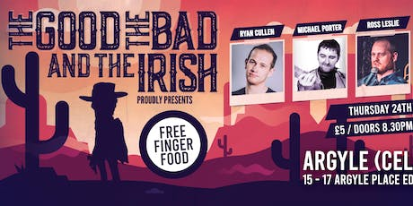 The Good The Bad & The Irish! tickets