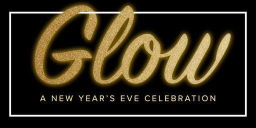 GLOW: A New Year's Eve Celebration