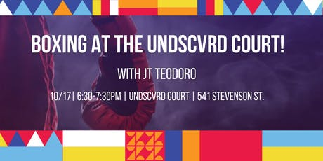 UNDSCVRD Court Boxing Workshop with JT Teodoro // October 17, 2019 tickets
