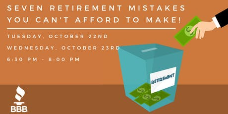 Seven Retirement Mistakes You Can't Afford to Make! tickets