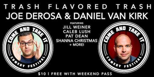 TRASH FLAVORED TRASH with Joe Derosa, Daniel Van Kirk & Special Guests!