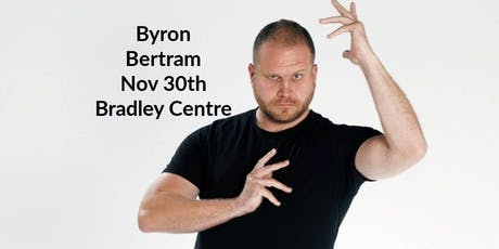 Comedy Night with Byron Bertrum - Bradley Centre Coombs tickets