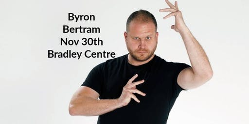 Comedy Night with Byron Bertrum - Bradley Centre Coombs
