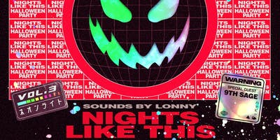 Nights Like This Vol. 3: Halloween Party - OPEN BAR FT. 9th Sage & Lonny