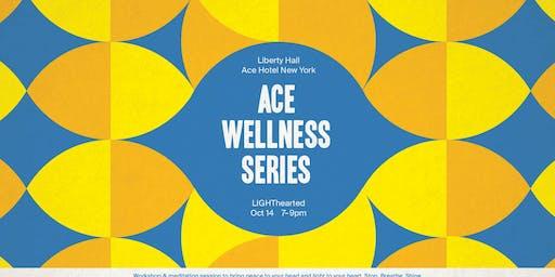 ACE WELLNESS SERIES: LIGHThearted