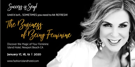 The Business of Being Feminine Retreat  tickets