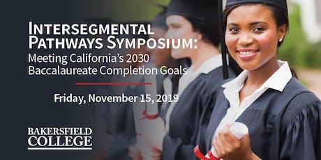 Intersegmental Pathways Symposium: Meeting California's 2030 Baccalaureate Completion Goals tickets