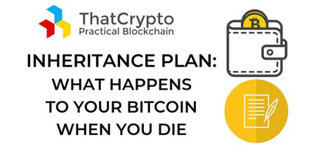 Crypto Inheritance Planning: What Happens To Your Bitcoin When You Die tickets