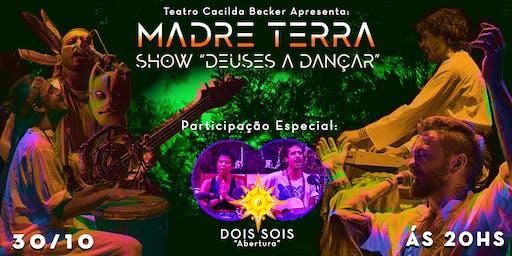 Madre Terra - Deuses a Dançar
