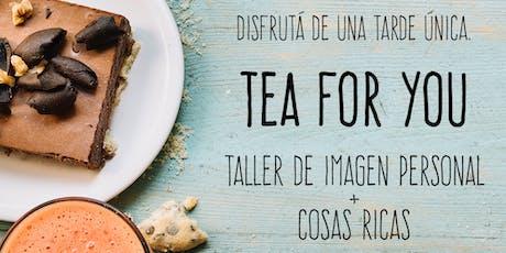 TEA FOR YOU entradas