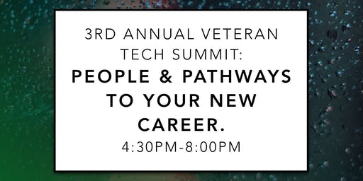 3rd Annual Veteran Tech Summit: People & Pathways to Your New Career.