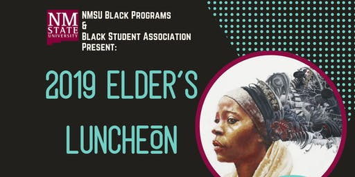 NMSU Black Programs Presents: 2019 Elder's Luncheon