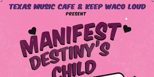 Manifest Destiny's Child presented by TMC & KWL
