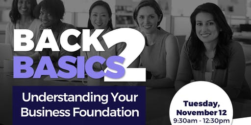 Back 2 Basics: Understanding Your Business Foundation