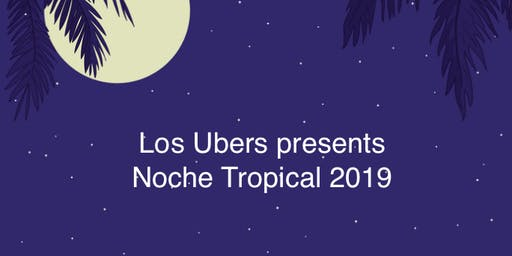 Noche Tropical 2019 - Dance Party!