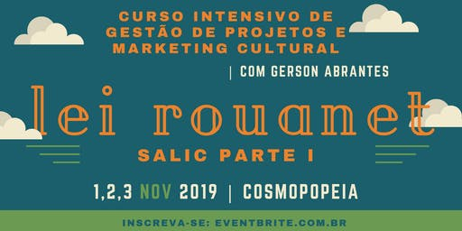 Marketing Cultural e Lei Rouanet - Salic Parte I