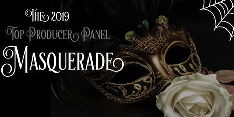 The 2019 Top Producer Panel Masquerade tickets