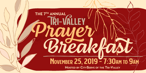 7th Annual Tri-Valley Prayer Breakfast & Fundraiser