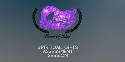 Women of Intent-Spiritual Gift Assessment Session