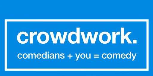 CROWDWORK: You + Comedy! Hosted by Rich Williams
