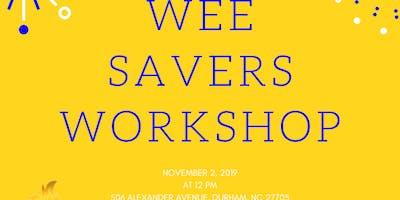 Wee Savers Workshop