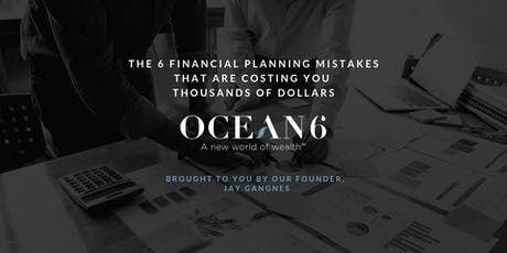 The 6 Financial Planning Mistakes That Are Costing You Thousands of Dollars tickets