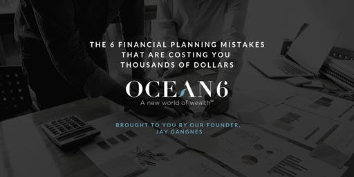 Six Financial Planning Mistakes That Are Costing You Thousands of Dollars