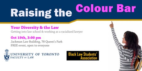 UofT Law | RAISING THE COLOUR BAR: Your Diversity & the Law (2019) tickets