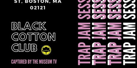 Trap Jam Session: Black Cotton Club tickets