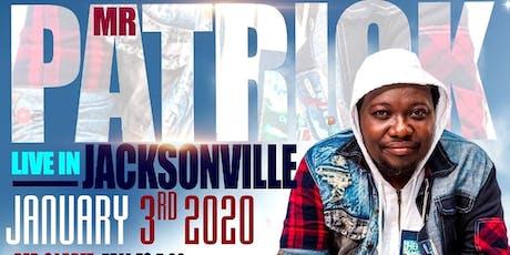 Mr Patrick Live In Jacksonville tickets