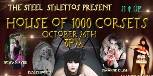 The Steel Stilettos Present: House Of 1000 Corsets