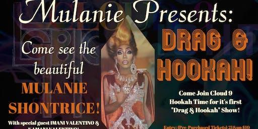 Cloud 9 Hookah Time & Mulanie Present: Drag & Hookah!
