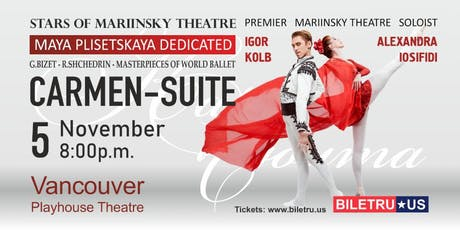 "BALLET ""CARMEN SUITE"" - STARS OF MARIINSKIY THEATRE in Vancouver tickets"