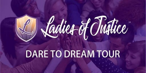 Ladies Of Justice - Dare To Dream Tour