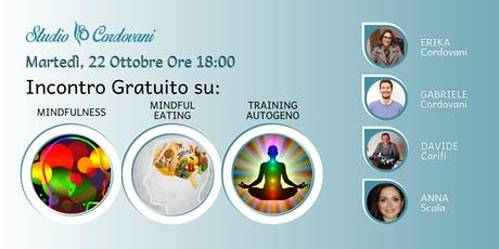 Incontro Gratuito su: Mindfulness, Mindful Eating, Training Autogeno. biglietti