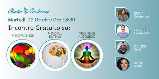 Incontro Gratuito su: Mindfulness, Mindful Eating, Training Autogeno.