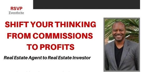 Agent to Investor: Shift Your thinking from commissions  to profits tickets