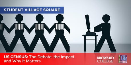 Student Village Square: US Census - The Debate, the Impact and Why It Matters tickets