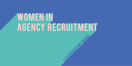 Women in Agency Recruitment - Networking event tickets