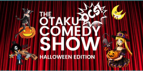 Otaku Comedy Show: Halloween Edition tickets