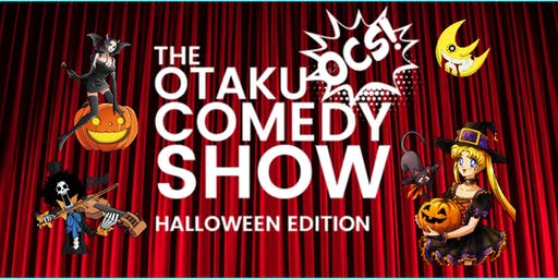 Otaku Comedy Show: Halloween Edition