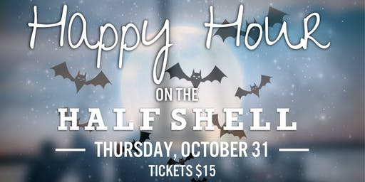 Halloween Happy Hour on the Half Shell